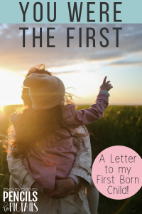 An Open Letter to My First Born Child
