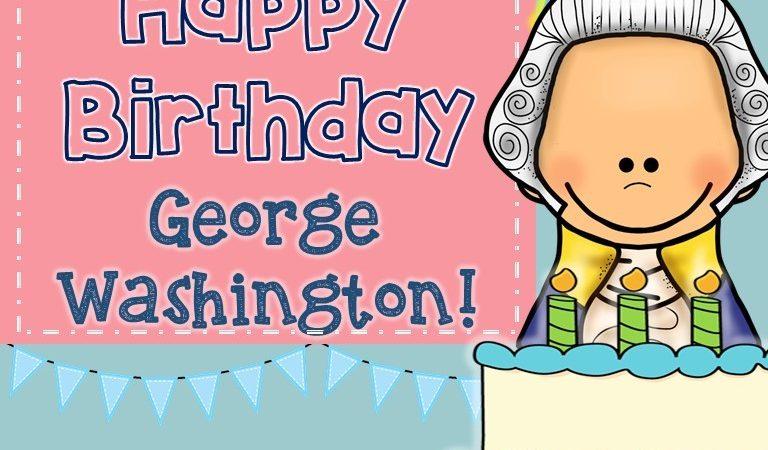 Presidents Day Activities – Happy Birthday George Washington!